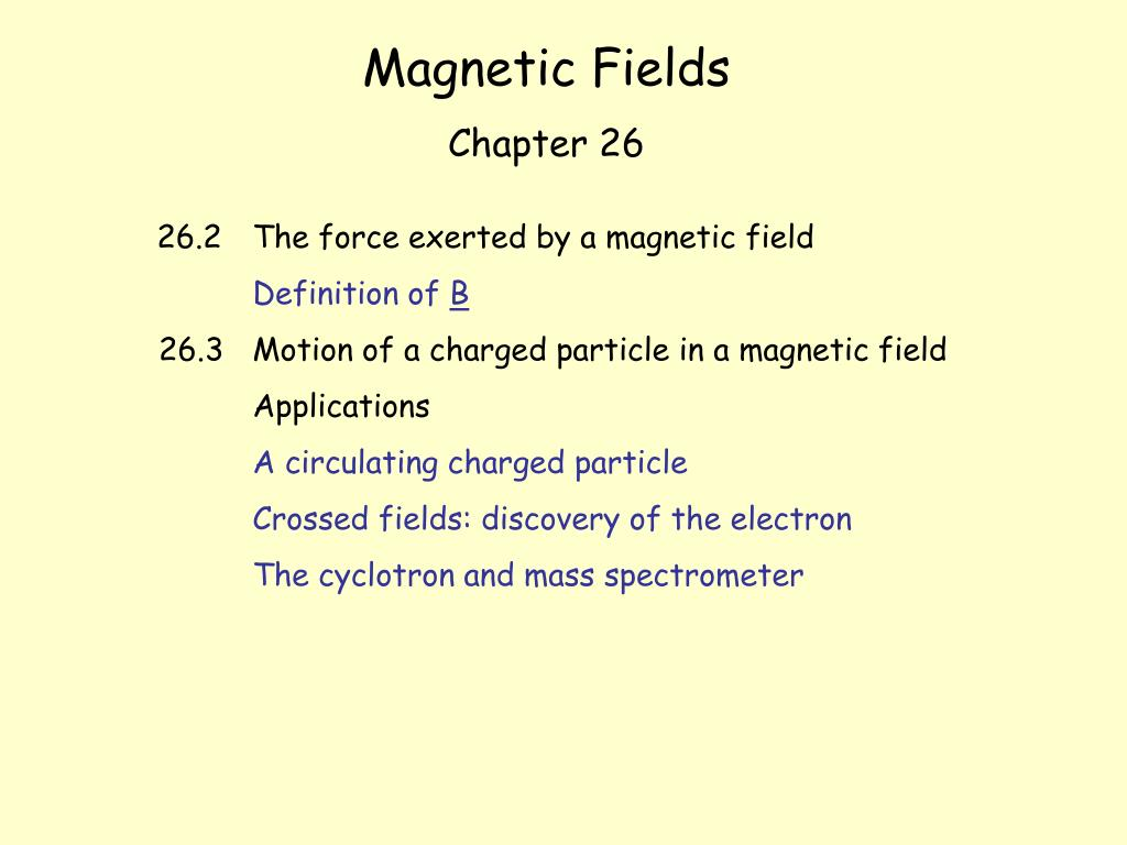 ppt - magnetic fields chapter 26 26.2 the force exerted by a