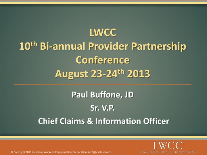 lwcc 10 th bi annual provider partnership conference august 23 24 th 2013