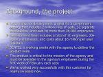 background the project