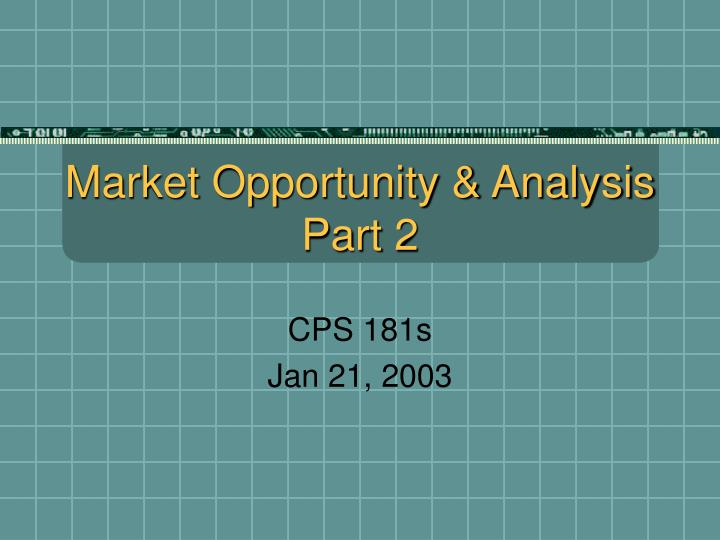 market opportunity analysis part 2 n.