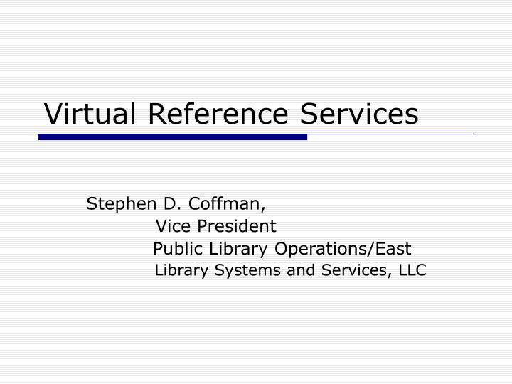 virtual reference services n.
