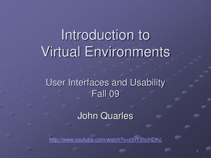 introduction to virtual environments user interfaces and usability fall 09 n.