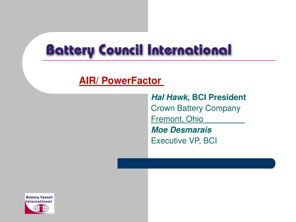 Ppt Hal Hawk Bci President Crown Battery Company