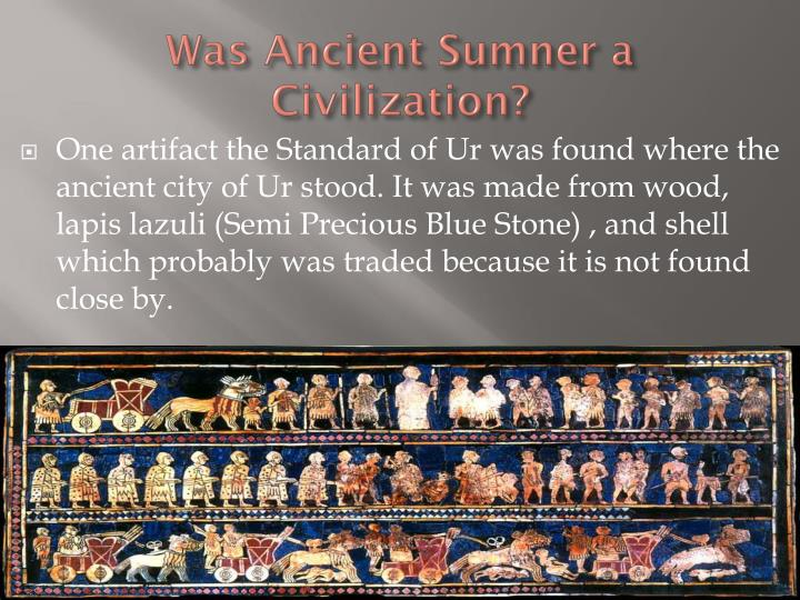 Was ancient sumner a civilization1