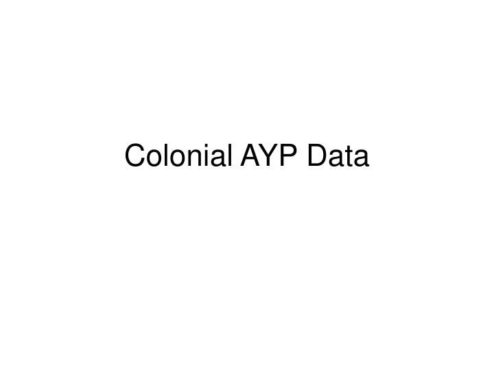 Colonial ayp data