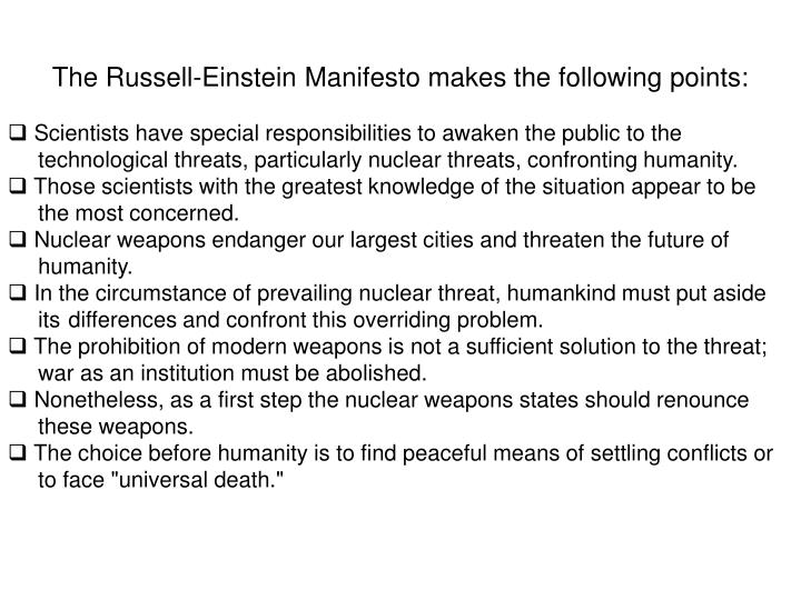 The Russell-Einstein Manifesto makes the following points: