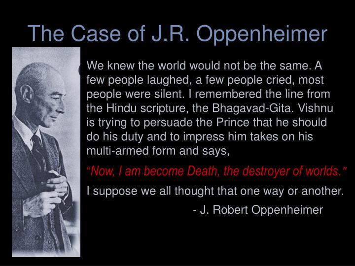 The Case of J.R. Oppenheimer