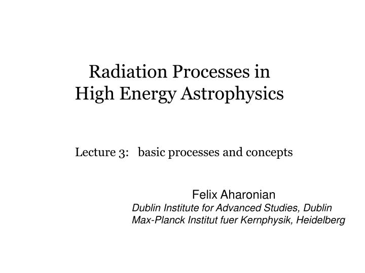 radiation processes in high energy astrophysics n.