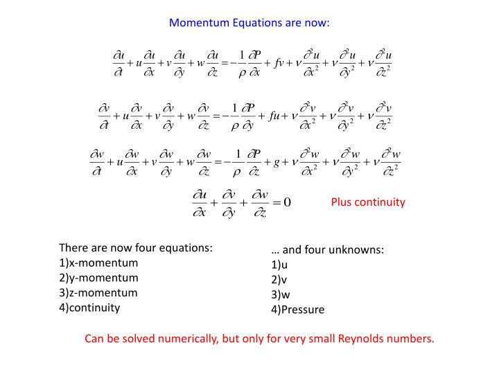 Momentum Equations are now: