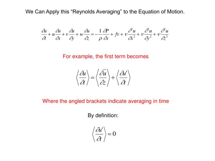 """We Can Apply this """"Reynolds Averaging"""" to the Equation of Motion."""