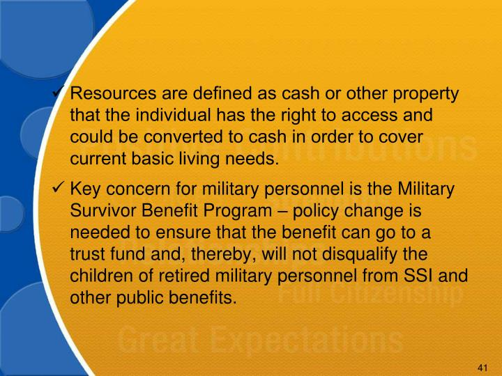 Resources are defined as cash or other property that the individual has the right to access and could be converted to cash in order to cover current basic living needs.