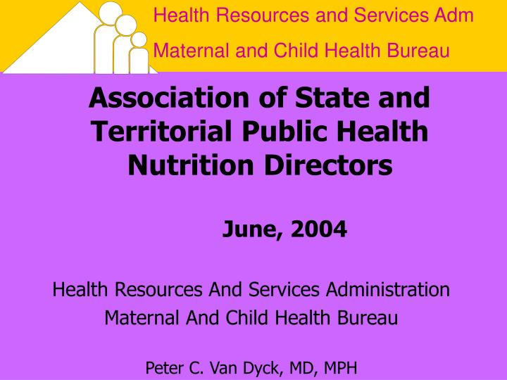 Association of state and territorial public health nutrition directors june 2004