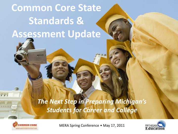 Common Core State Standards & Assessment Update