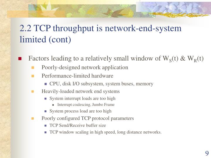 2.2 TCP throughput is network-end-system limited (cont)