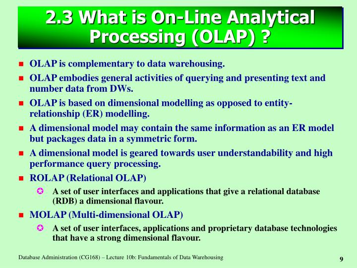 2.3 What is On-Line Analytical Processing (OLAP) ?