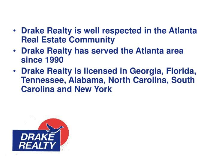 Drake Realty is well respected in the Atlanta Real Estate Community