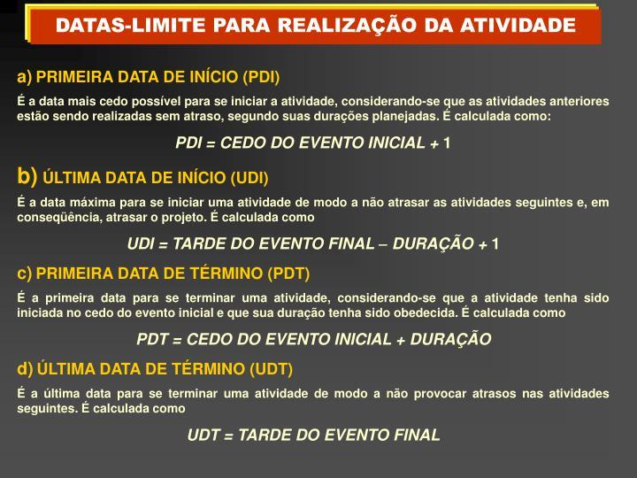DATAS-LIMITE PARA REALIZAÇÃO DA ATIVIDADE