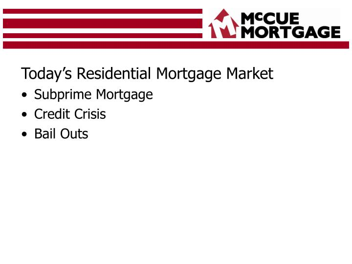 Today's Residential Mortgage Market