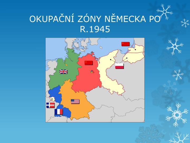 OKUPAČNÍ ZÓNY NĚMECKA PO R.1945