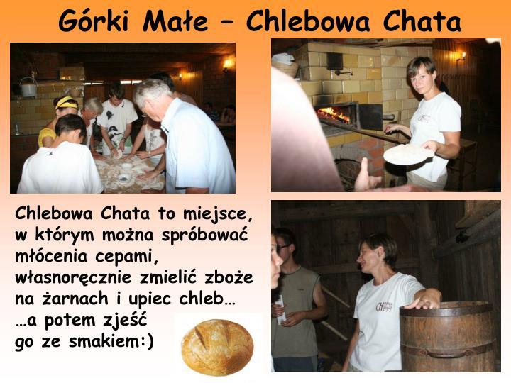 Górki Małe – Chlebowa Chata