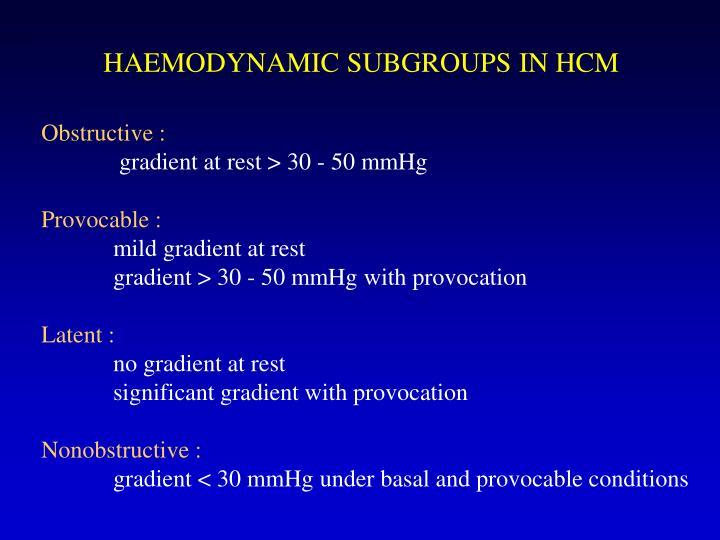 HAEMODYNAMIC SUBGROUPS IN HCM