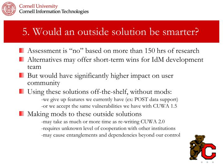5. Would an outside solution be smarter?