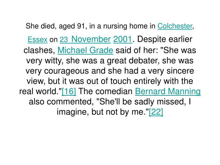 She died, aged 91, in a nursing home in