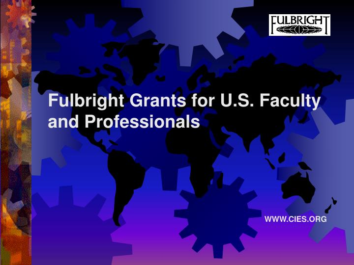 Fulbright grants for u s faculty and professionals