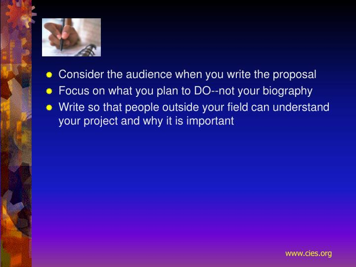 Consider the audience when you write the proposal