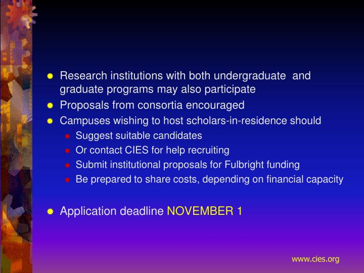 Research institutions with both undergraduate  and graduate programs may also participate