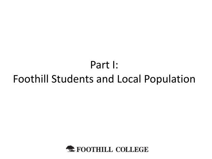 Part i foothill students and local population