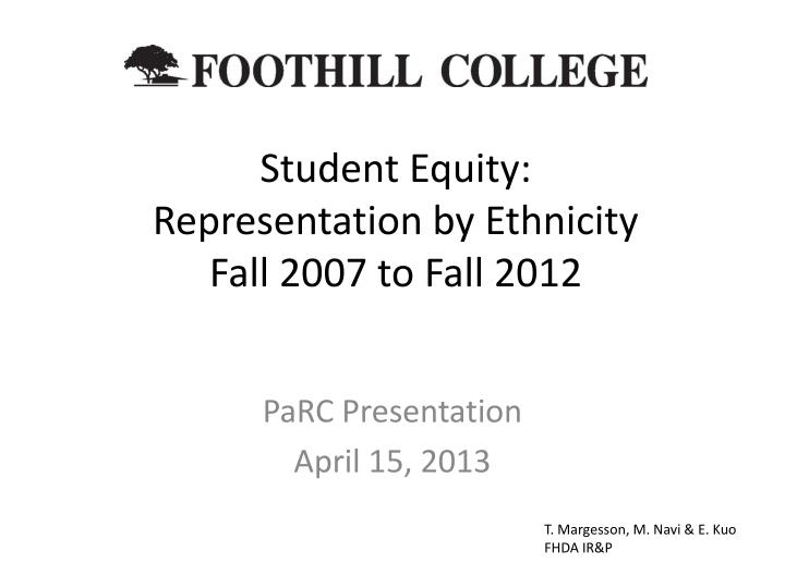 Student equity representation by ethnicity fall 2007 to fall 2012