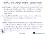 fnal stfc target credits collaborations