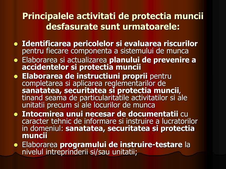 Principalele activitati de protectia muncii desfasurate sunt urmatoarele: