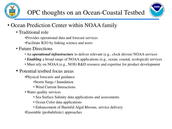 OPC thoughts on an Ocean-Coastal Testbed