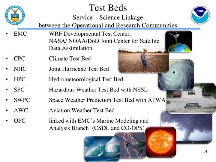 EMCWRF Developmental Test Center,             NASA/ NOAA/DoD Joint Center for Satellite Data Assimilation