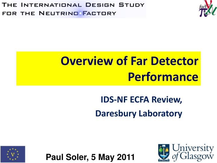 Overview of Far Detector Performance