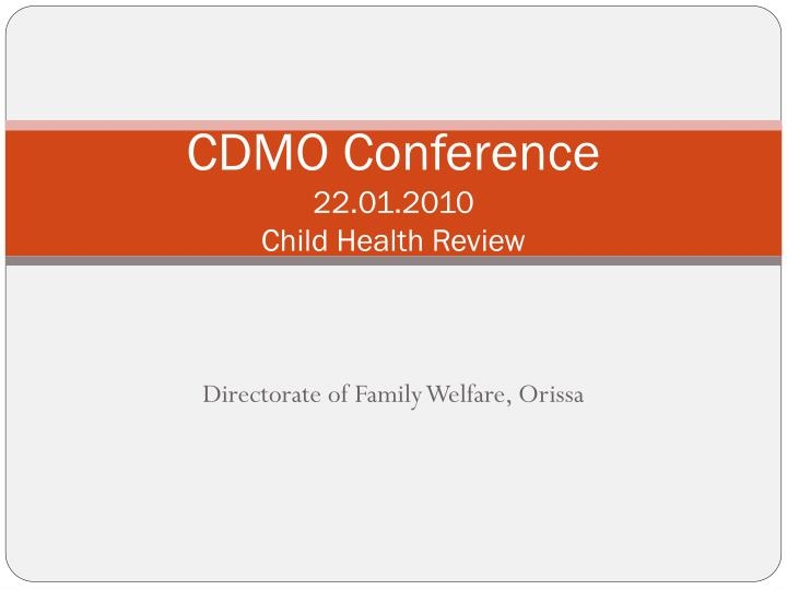cdmo conference 22 01 2010 child health review n.