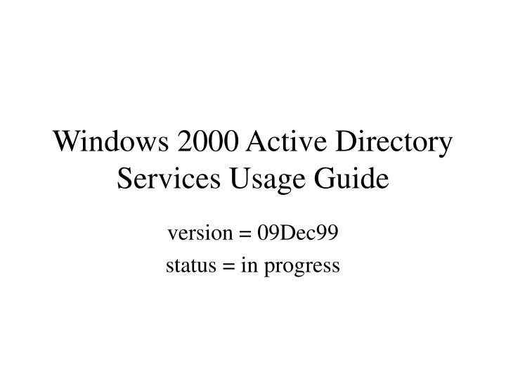 windows 2000 active directory services usage guide n.