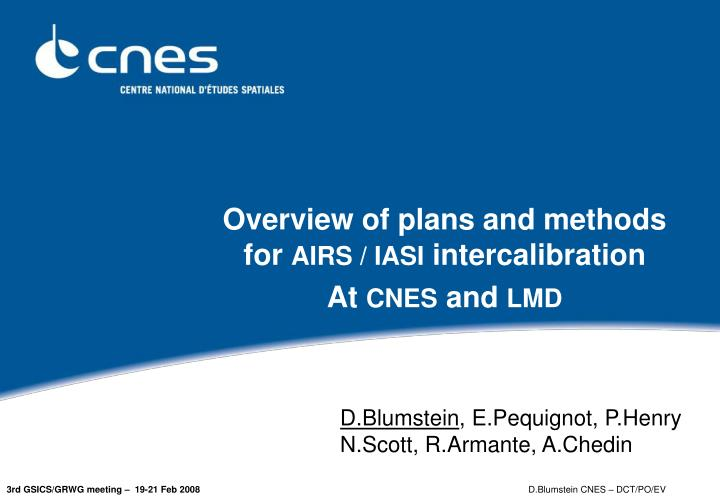 Overview of plans and methods for airs iasi intercalibration at cnes and lmd