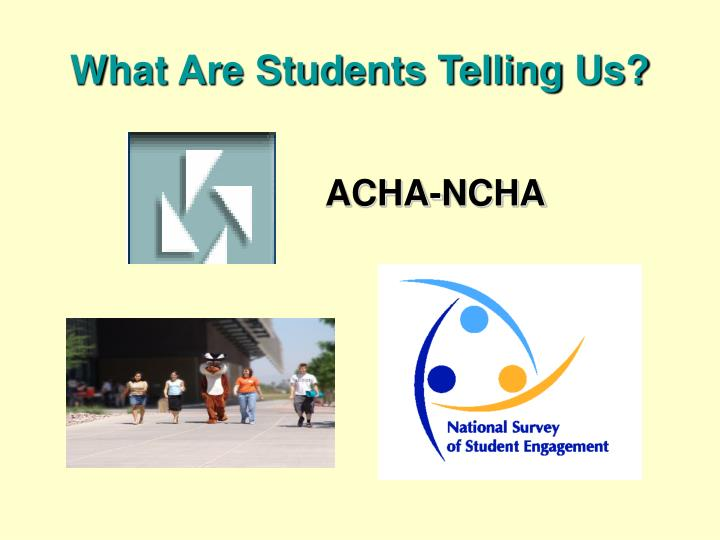 What Are Students Telling Us?