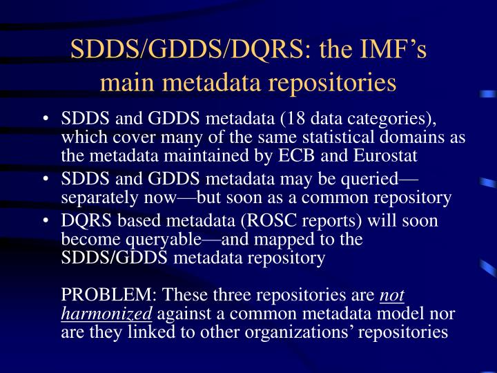 SDDS/GDDS/DQRS: the IMF's main metadata repositories