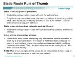 static route rule of thumb