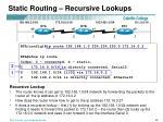 static routing recursive lookups