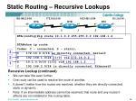 static routing recursive lookups1