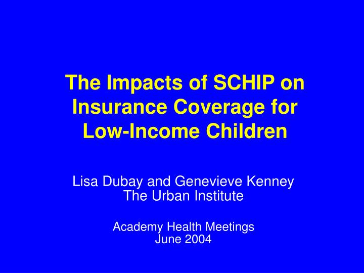 The impacts of schip on insurance coverage for low income children