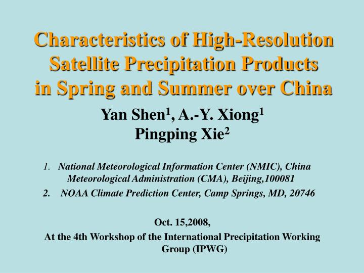 characteristics of high resolution satellite precipitation products in spring and summer over china n.