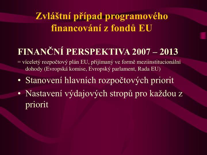 Zvláštní případ programového financování z fondů EU