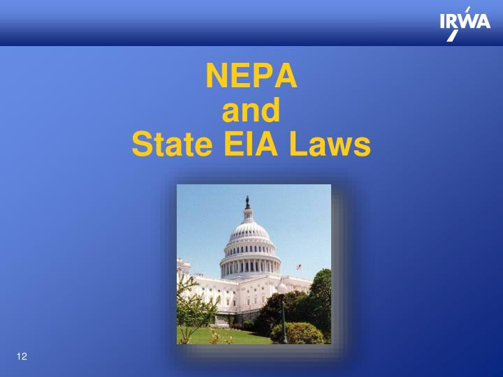 NEPA                                            and                                            State EIA Laws