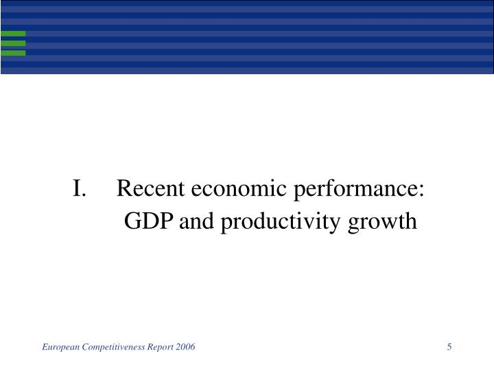I.Recent economic performance: GDP and productivity growth